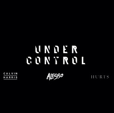 Calvin Harris & Alesso feat Hurts - Under Control