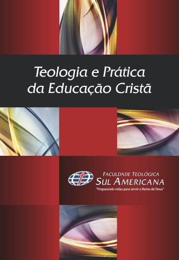 Teologia e Prática da Educação Cristã