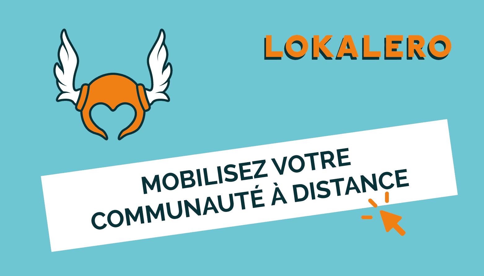 Mobilisez votre communauté à distance avec le Livestream LOKALERO
