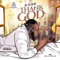 B-Tone - Thank God (Prod. By 3Shells)
