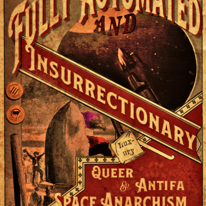 Vintage-style ad inspired by old raildroad posters, depicting two scenes from Jules Verne's From the Earth to The Moon. The text reads : Fully Automated and Insurrectionary Luxury Queer & Antifa Space Anarchism