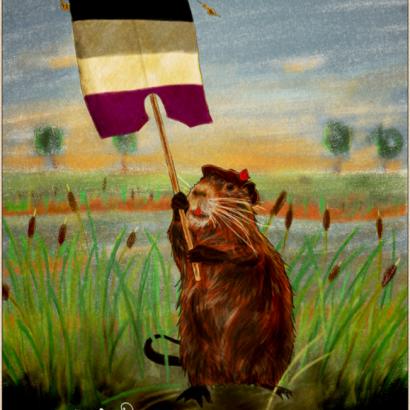 Vintage-style ad depicting a coypu holding an asexual pride flag. The text reads : Be Proud Of Your Nature, Your Choices, Your Fights