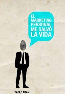 El marketing personal me salvóa la vida