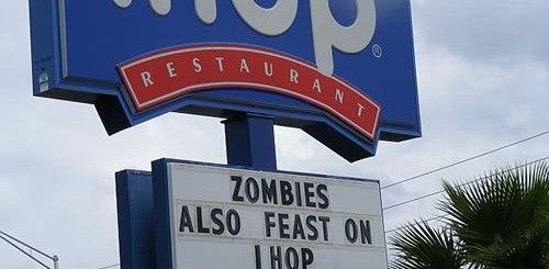 Do you like iHOP? Zombies Do.