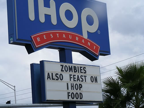Do you like iHOP? Zombies Do.