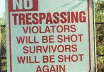 Trespassers and Survivors Will Be Shot