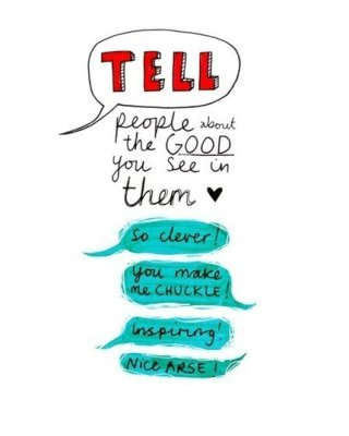 Tell People The Good You See In Them