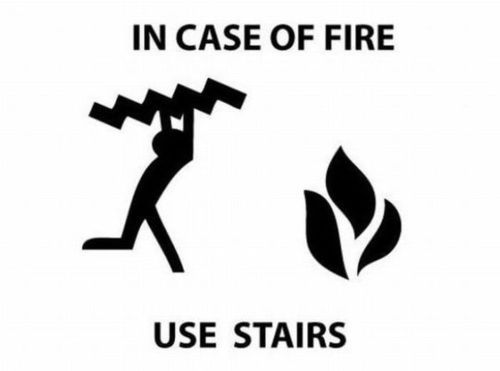 In Case Of Fire, Use Stairs
