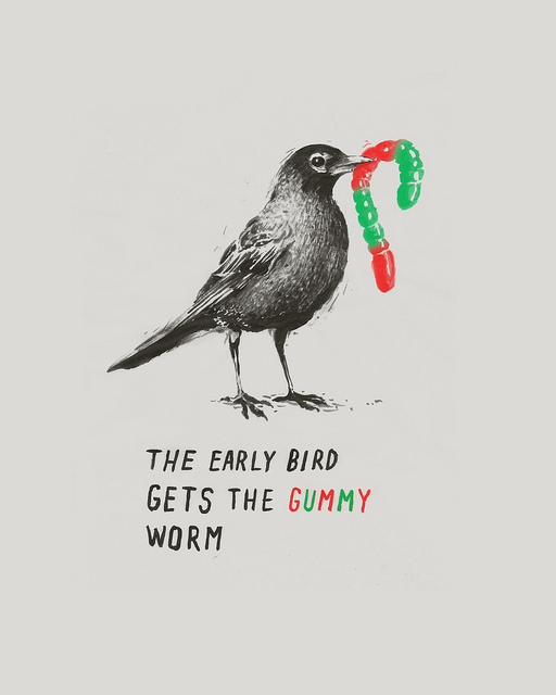 Early Bird Gets the Gummy Worm