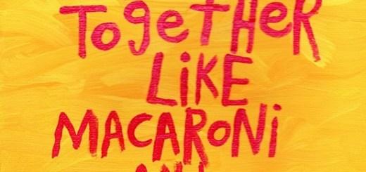 We go together like Mac & Cheese