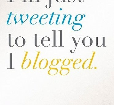 Just tweeting you to tell you I blogged.
