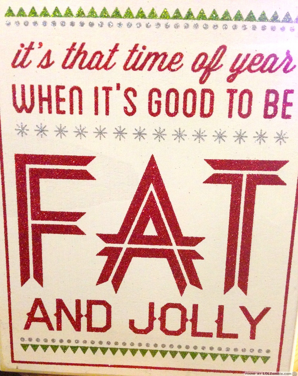 Fat and Jolly Sign