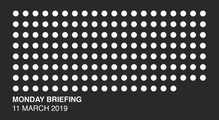 Monday Briefing 11 March 2019 Header