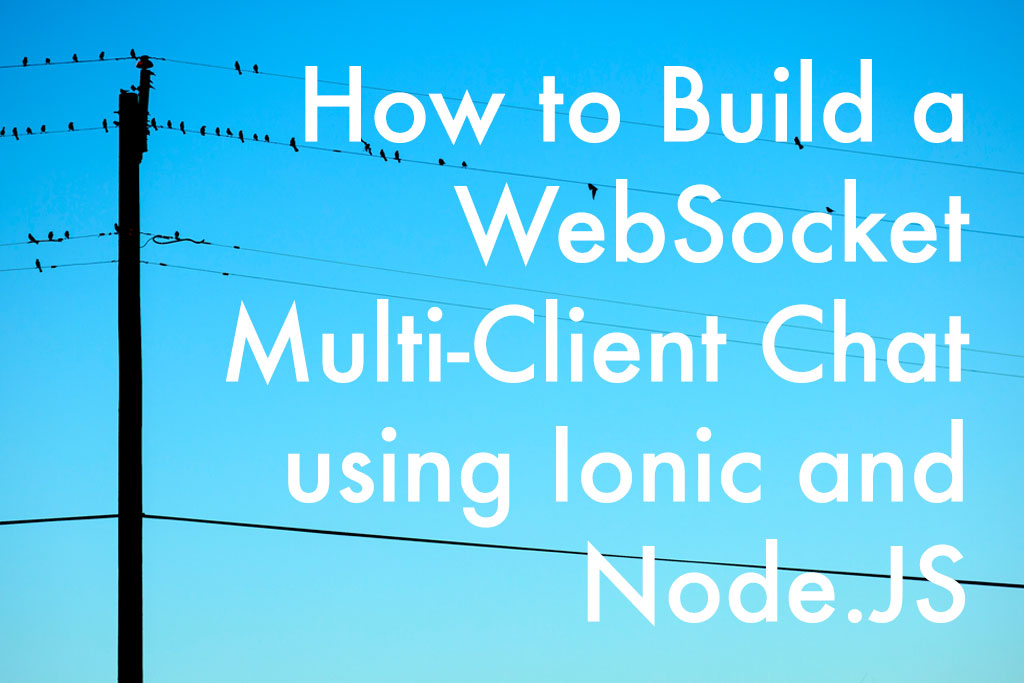 how-to-build-a-websocket-multi-client-chat-using-ionic-and-node-js_fb
