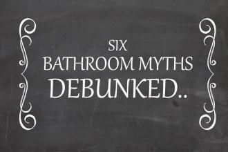 Bathroom Basics - 6 Myths You Can Flush Down The Toilet