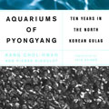 Thumbnail for post: Kang Chol-hwan: Aquariums of Pyongyang