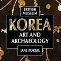 Thumbnail for post: Jane Portal: Korea – Art and Archaeology