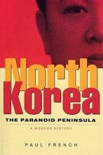 Paul French: North Korea – the paranoid peninsula