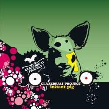 Clazziquai Project #1: Instant Pig