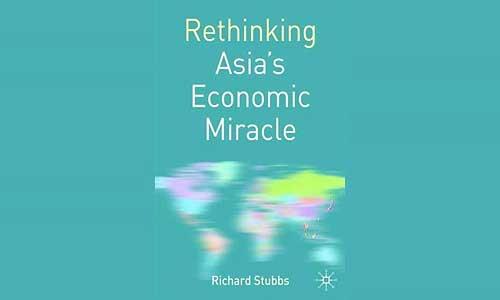 Rethinking Asia's Economic Miracle - Stubbs