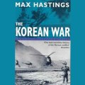 Thumbnail for post: Max Hastings: The Korean War