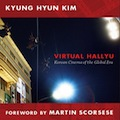 Thumbnail for post: Kyung-hyun Kim's Virtual Hallyu: more approachable than Remasculinization, but still tough going