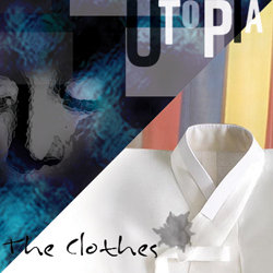 Utopia (Beyond the Words) and Clothes