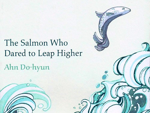 Featured image for post: Book Review: Ahn Do-hyun — The Salmon Who Dared to Leap Higher