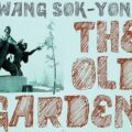 Thumbnail for post: May Literature Night: Hwang Sok-yong's The Old Garden