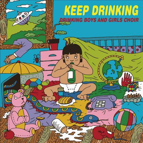Drinking Boys and Girls Choir: Keep Drinking