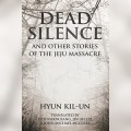 Thumbnail for post: Review: Hyun Kil-un – Dead Silence and other stories of the Jeju Massacre