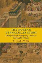 Thumbnail for post: The Korean Vernacular Story: Telling Tales of Contemporary Choson in Sinographic Writing