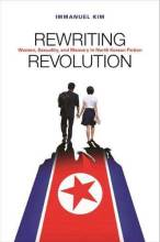 Thumbnail for post: Rewriting Revolution: Women, Sexuality, and Memory in North Korean Fiction