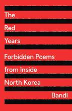 Thumbnail for post: The Red Years: Forbidden Poems from Inside North Korea
