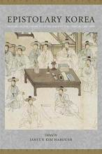 Thumbnail for post: Epistolary Korea: Letters in the Communicative Space of the Choson, 1392-1910