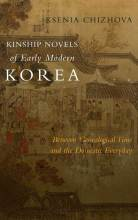 Cover artwork for book: Kinship Novels of Early Modern Korea: Between Genealogical Time and the Domestic Everyday