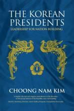 Thumbnail for post: The Korean Presidents: Leadership for Nation Building