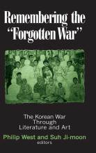 Cover artwork for book: Remembering the Forgotten War: The Korean War Through Literature and Art