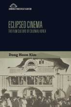 Thumbnail for post: Eclipsed Cinema: The Film Culture of Colonial Korea