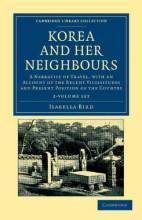 Cover artwork for book: Korea and her Neighbours: A Narrative of Travel, with an Account of the Recent Vicissitudes and Present Position of the Country