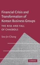 Thumbnail for post: Financial Crisis and Transformation of Korean Business Groups: The Rise and Fall of Chaebols