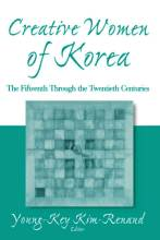 Cover artwork for book: Creative Women of Korea: The Fifteenth Through the Twentieth Centuries