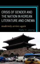 Cover artwork for book: Crisis of Gender and the Nation in Korean Literature and Cinema: Modernity Arrives Again