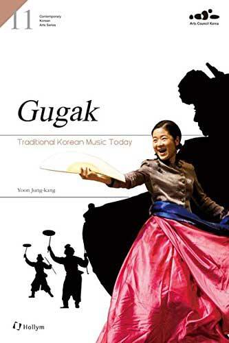 Gugak: Traditional Korean Music Today
