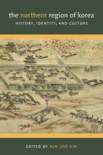 Cover artwork for book: The Northern Region of Korea: History, Identity, and Culture