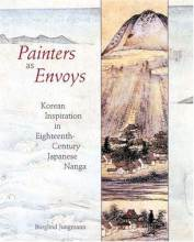 Cover artwork for book: Painters as Envoys: Korean Inspiration in Eighteenth-Century Japanese Nanga