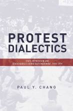 Cover artwork for book: Protest Dialectics: State Repression and South Korea's Democracy Movement, 1970-1979