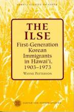 Cover artwork for book: The Ilse: First-Generation Korean Immigrants in Hawaii, 1903-1973