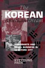 Thumbnail for post: The Korean American Dream: Immigrants and Small Business in New York City