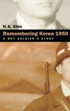 Cover artwork for book: Remembering Korea 1950 A Boy Soldier's Story